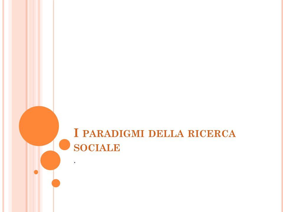 I paradigmi della ricerca sociale