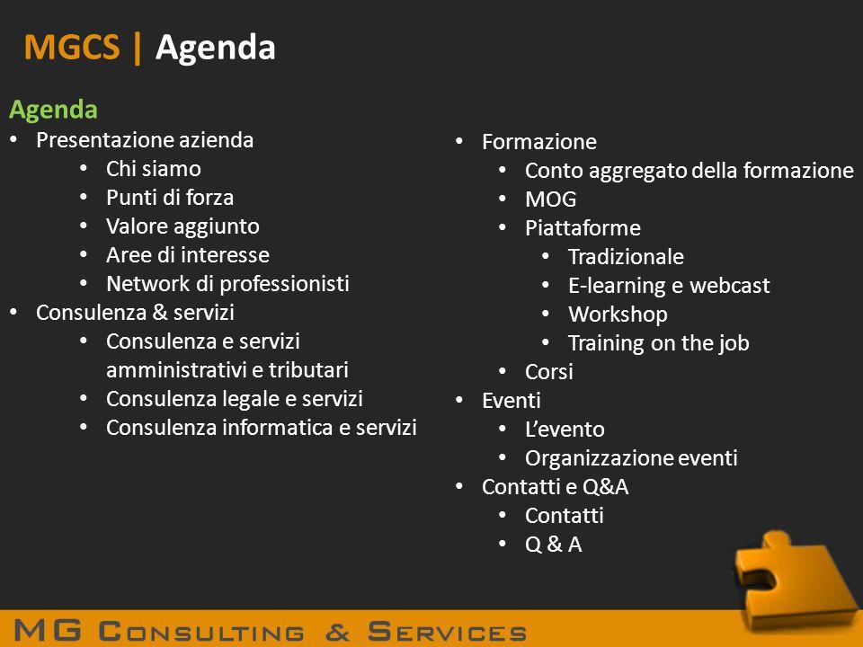 MGCS | Agenda Agenda Presentazione azienda Chi siamo Formazione