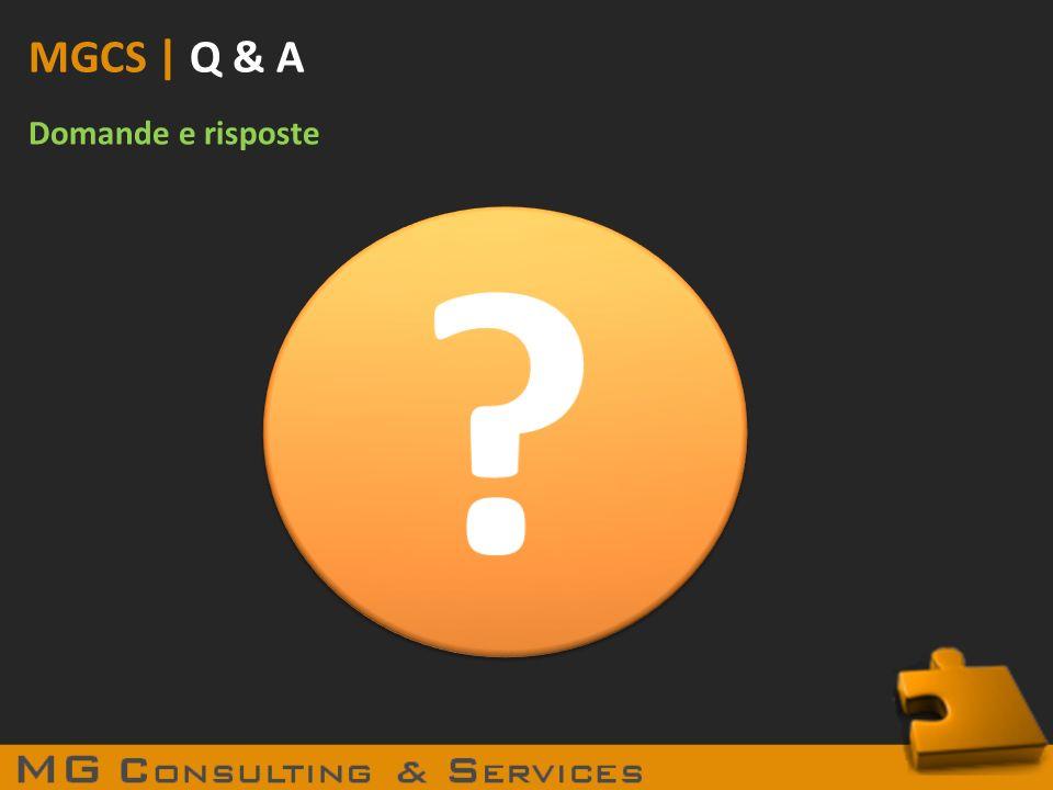 MGCS | Q & A Domande e risposte