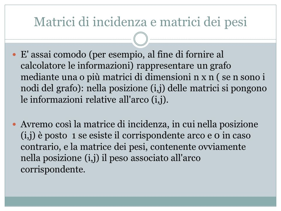 Matrici di incidenza e matrici dei pesi