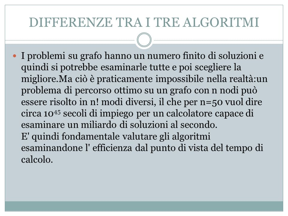DIFFERENZE TRA I TRE ALGORITMI