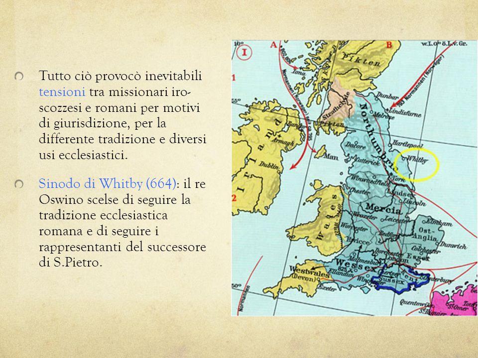 Tutto ciò provocò inevitabili tensioni tra missionari iro- scozzesi e romani per motivi di giurisdizione, per la differente tradizione e diversi usi ecclesiastici.