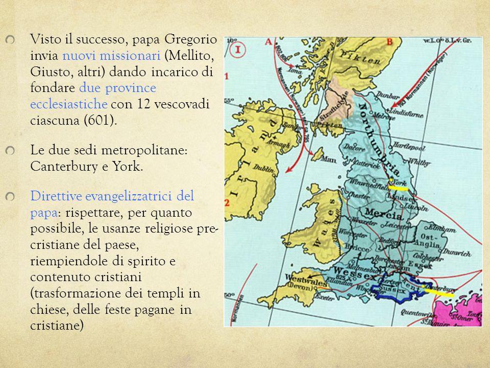 Visto il successo, papa Gregorio invia nuovi missionari (Mellito, Giusto, altri) dando incarico di fondare due province ecclesiastiche con 12 vescovadi ciascuna (601).