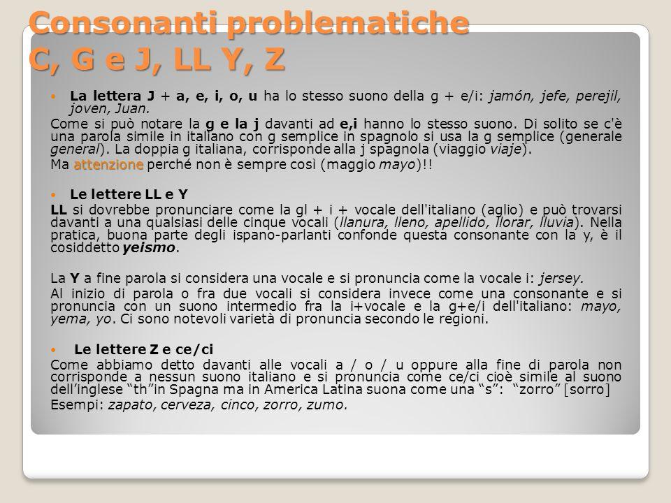 Consonanti problematiche C, G e J, LL Y, Z
