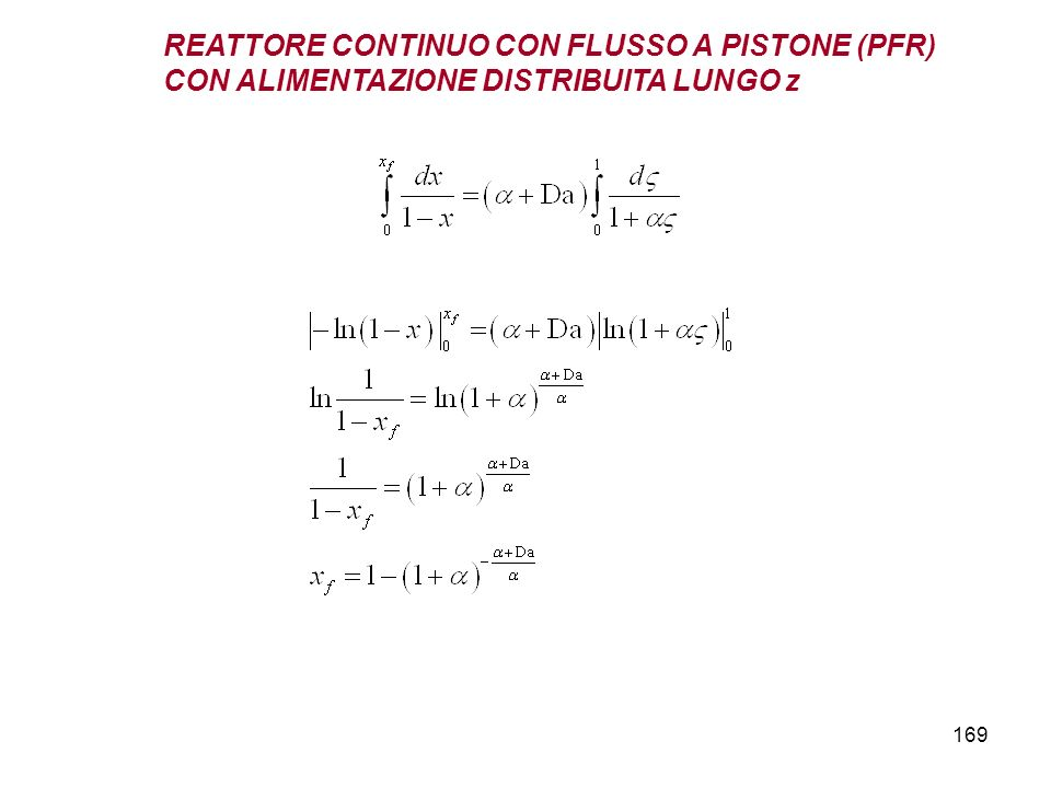 REATTORE CONTINUO CON FLUSSO A PISTONE (PFR)
