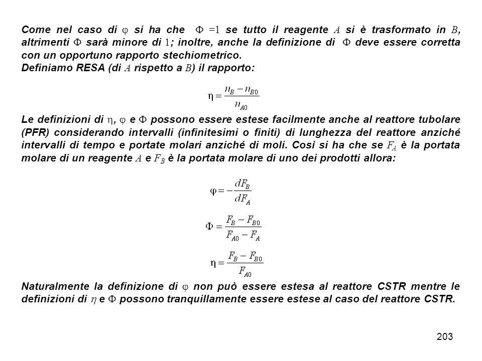 Come nel caso di  si ha che  =1 se tutto il reagente A si è trasformato in B, altrimenti  sarà minore di 1; inoltre, anche la definizione di  deve essere corretta con un opportuno rapporto stechiometrico.