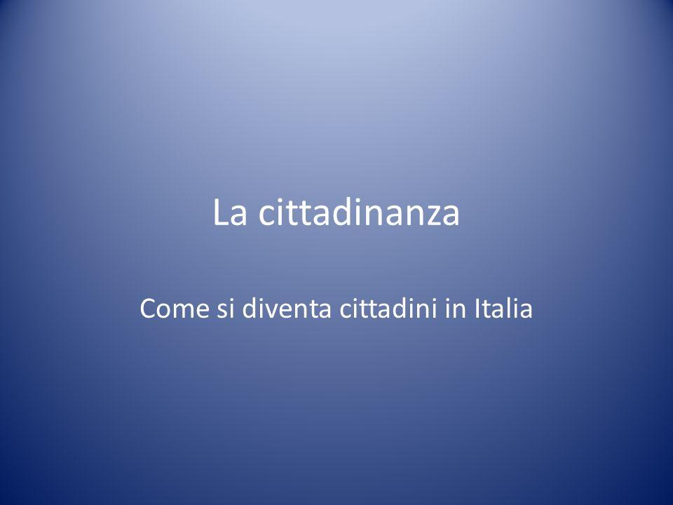 Come si diventa cittadini in Italia
