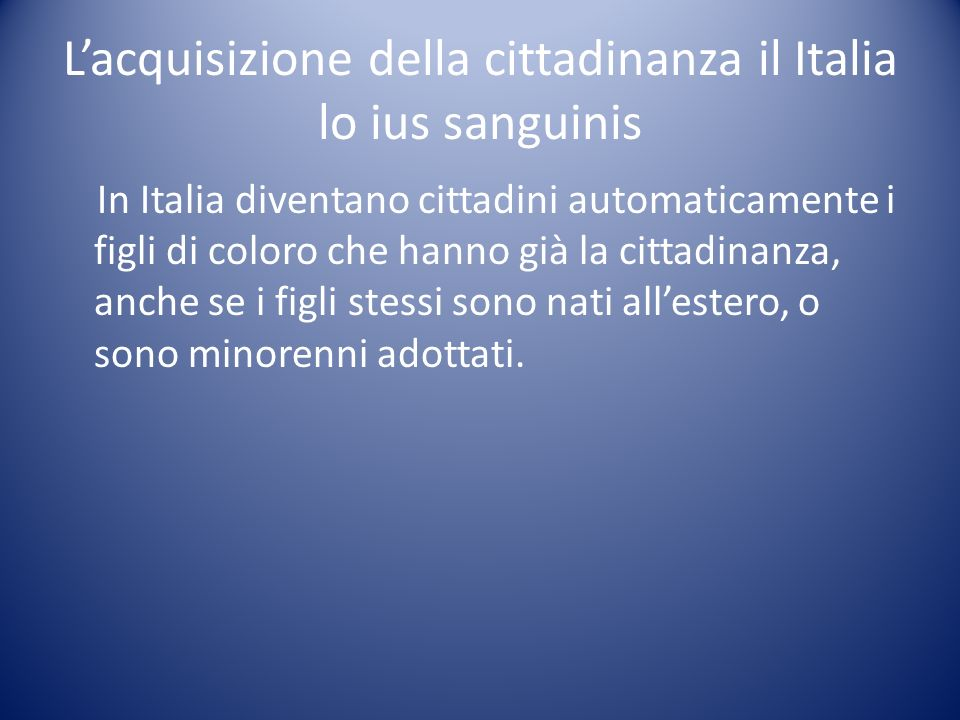 L'acquisizione della cittadinanza il Italia lo ius sanguinis