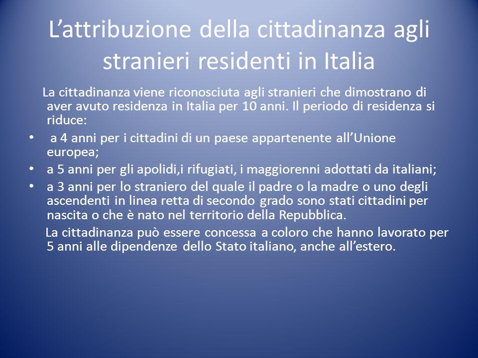 L'attribuzione della cittadinanza agli stranieri residenti in Italia