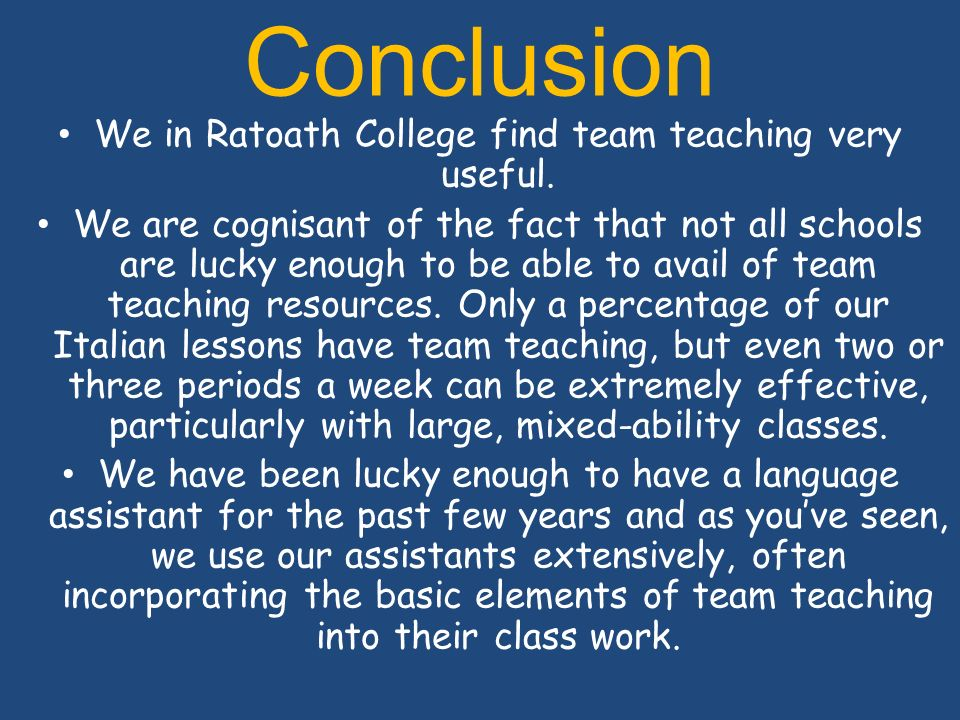 We in Ratoath College find team teaching very useful.