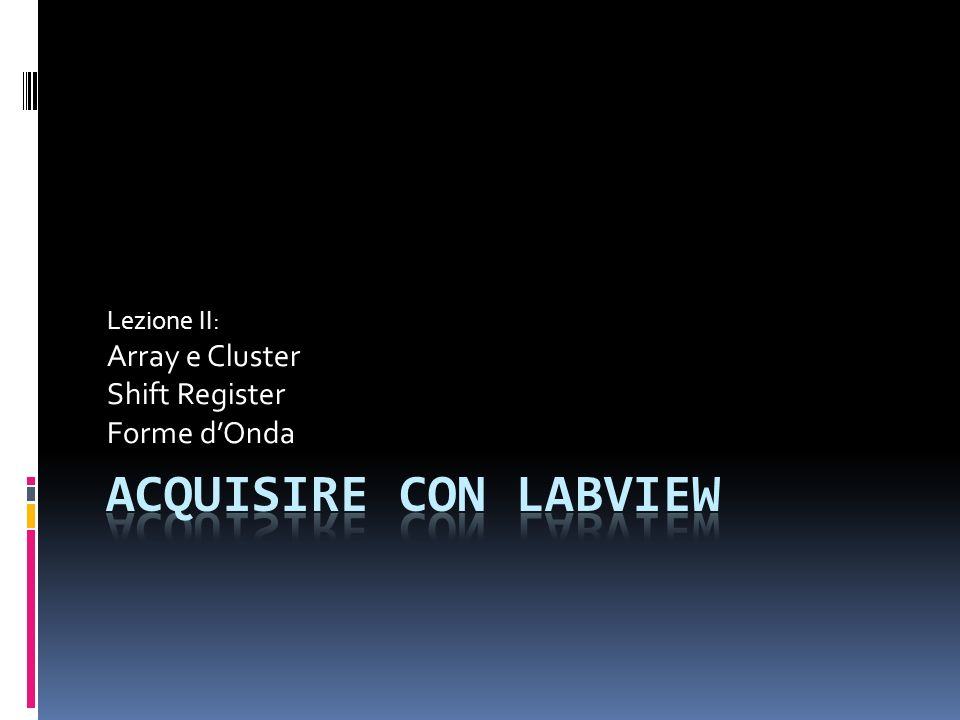 Lezione II: Array e Cluster Shift Register Forme d'Onda