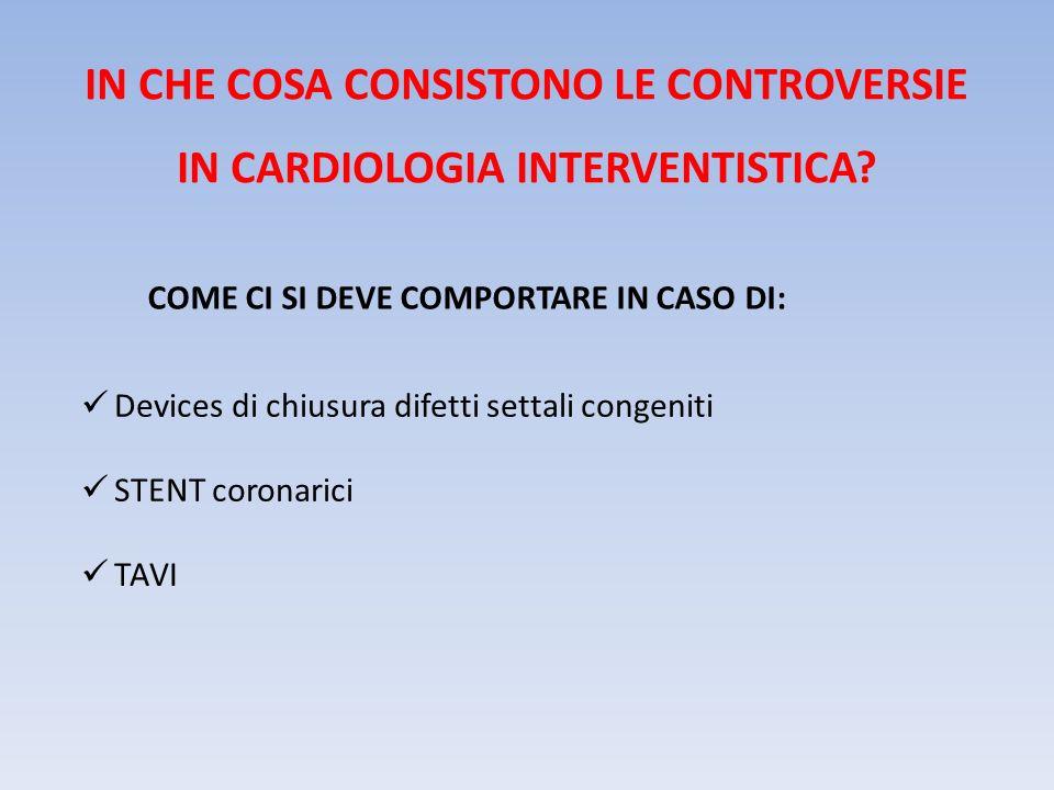 IN CHE COSA CONSISTONO LE CONTROVERSIE IN CARDIOLOGIA INTERVENTISTICA