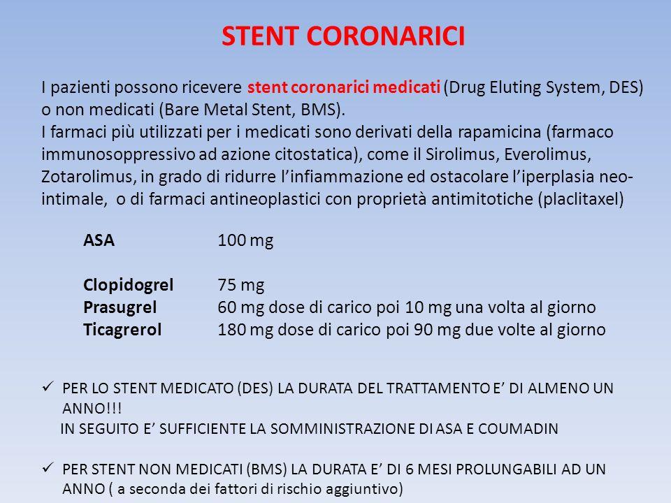 Stent coronarici I pazienti possono ricevere stent coronarici medicati (Drug Eluting System, DES) o non medicati (Bare Metal Stent, BMS).