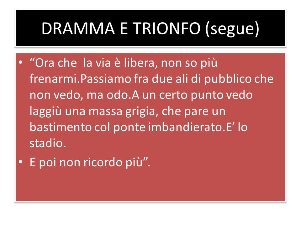 DRAMMA E TRIONFO (segue)