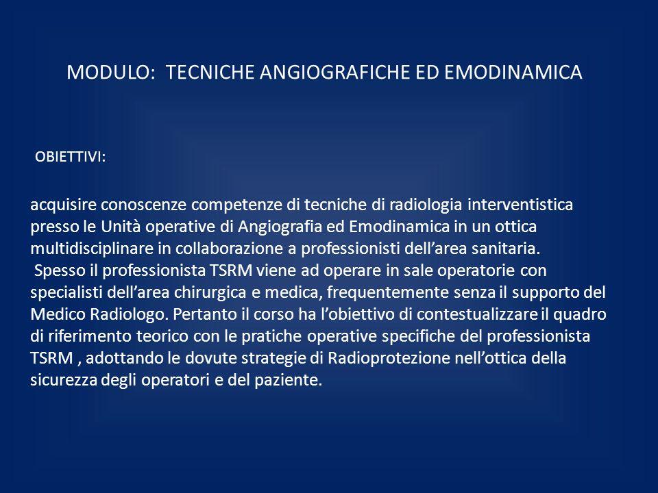 MODULO: TECNICHE ANGIOGRAFICHE ED EMODINAMICA