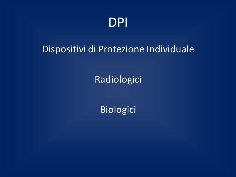 Dispositivi di Protezione Individuale Radiologici Biologici