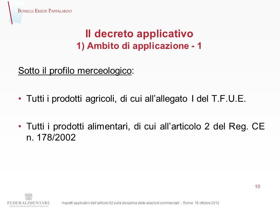 Il decreto applicativo 1) Ambito di applicazione - 1