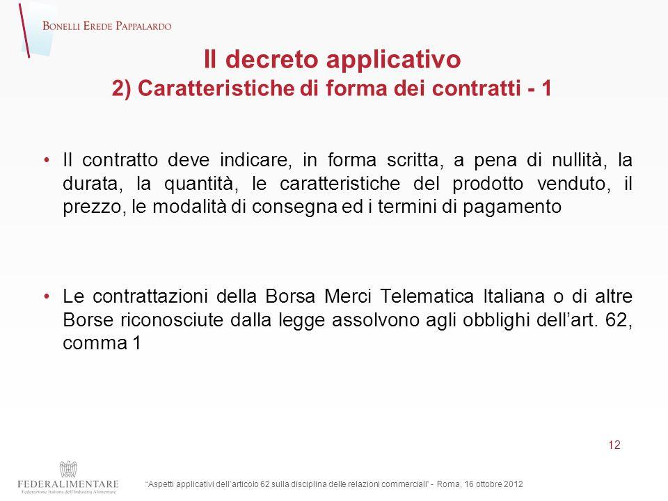 Il decreto applicativo 2) Caratteristiche di forma dei contratti - 1