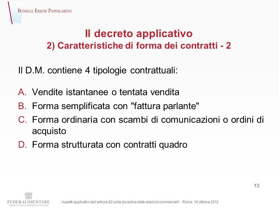 Il decreto applicativo 2) Caratteristiche di forma dei contratti - 2