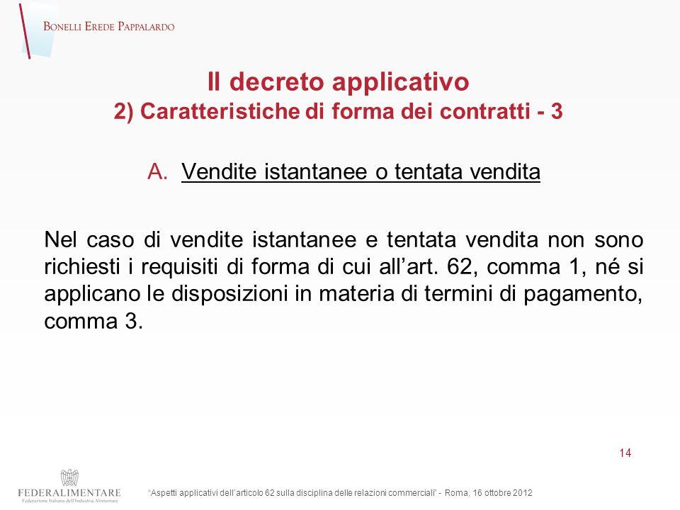 Il decreto applicativo 2) Caratteristiche di forma dei contratti - 3