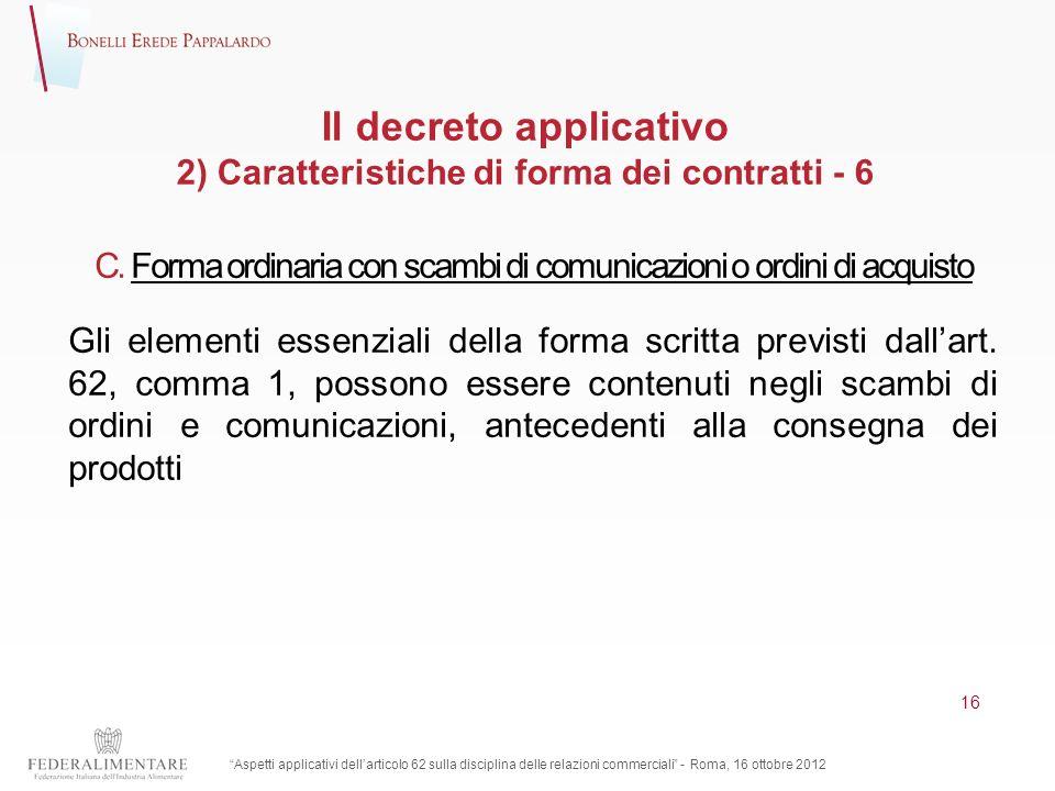 Il decreto applicativo 2) Caratteristiche di forma dei contratti - 6