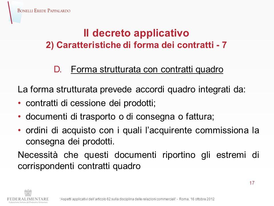 Il decreto applicativo 2) Caratteristiche di forma dei contratti - 7