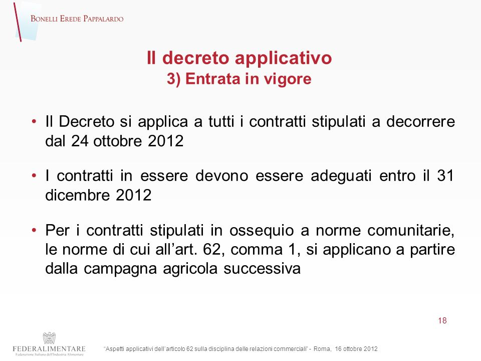 Il decreto applicativo 3) Entrata in vigore