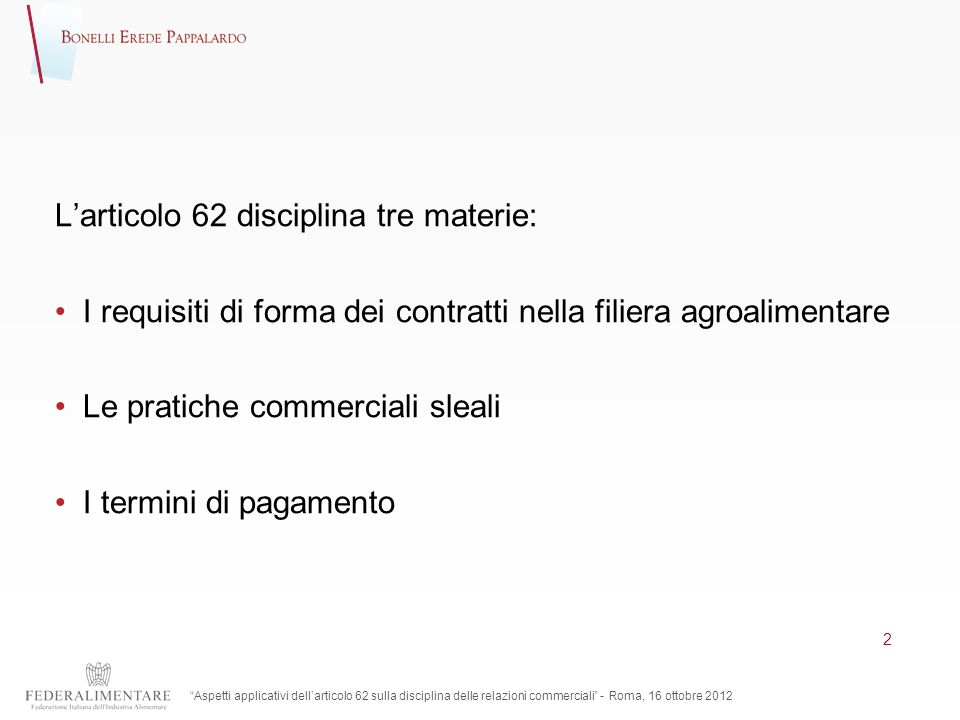 L'articolo 62 disciplina tre materie: