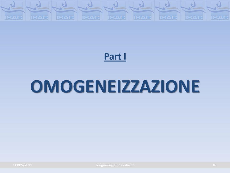 Part I OMOGENEIZZAZIONE 30/05/2011 brugnara@giub.unibe.ch