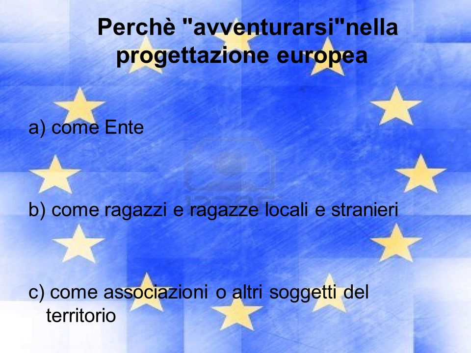Perchè avventurarsi nella progettazione europea