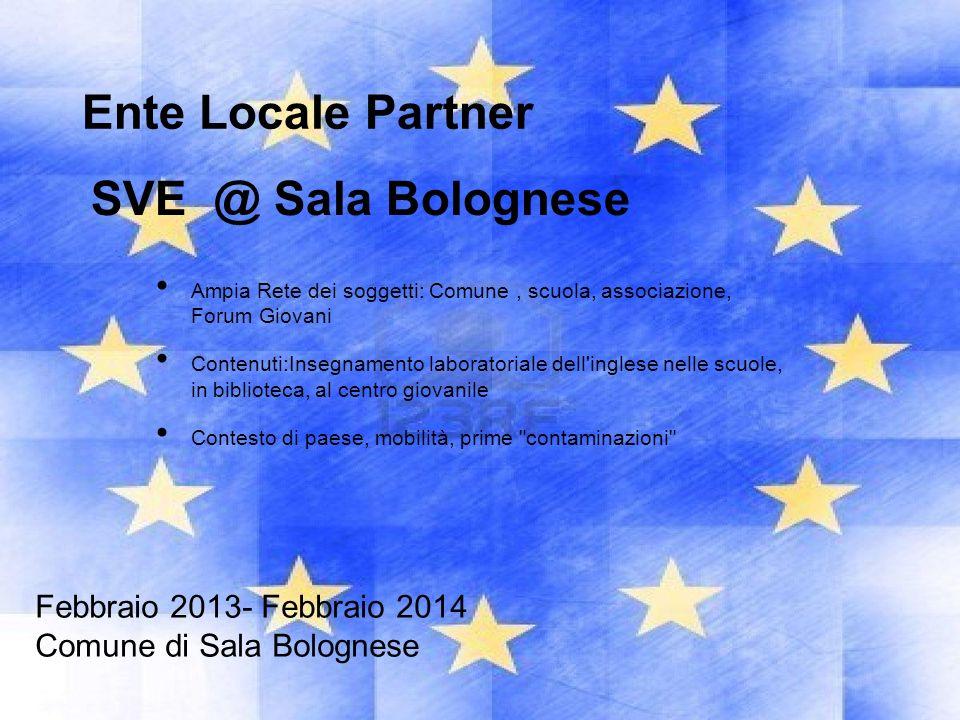 Ente Locale Partner SVE @ Sala Bolognese Febbraio 2013- Febbraio 2014