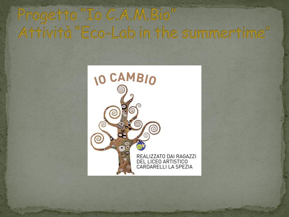 Progetto Io C.A.M.Bio Attività Eco-Lab in the summertime
