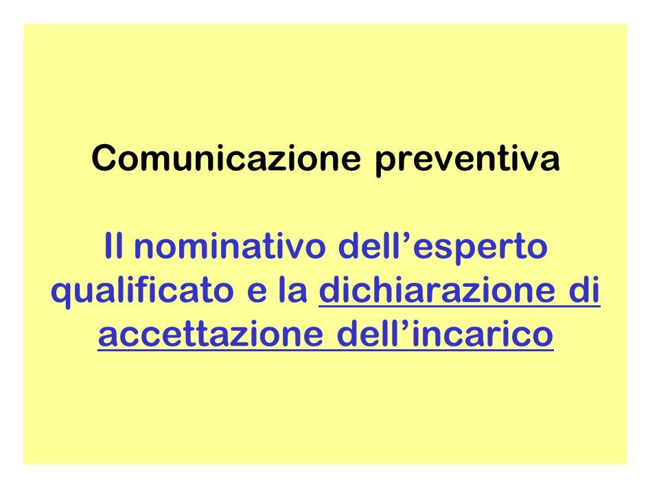 Comunicazione preventiva Il nominativo dell'esperto qualificato e la dichiarazione di accettazione dell'incarico