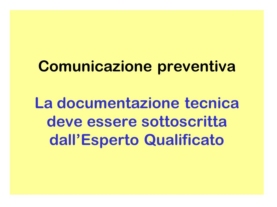 Comunicazione preventiva La documentazione tecnica deve essere sottoscritta dall'Esperto Qualificato