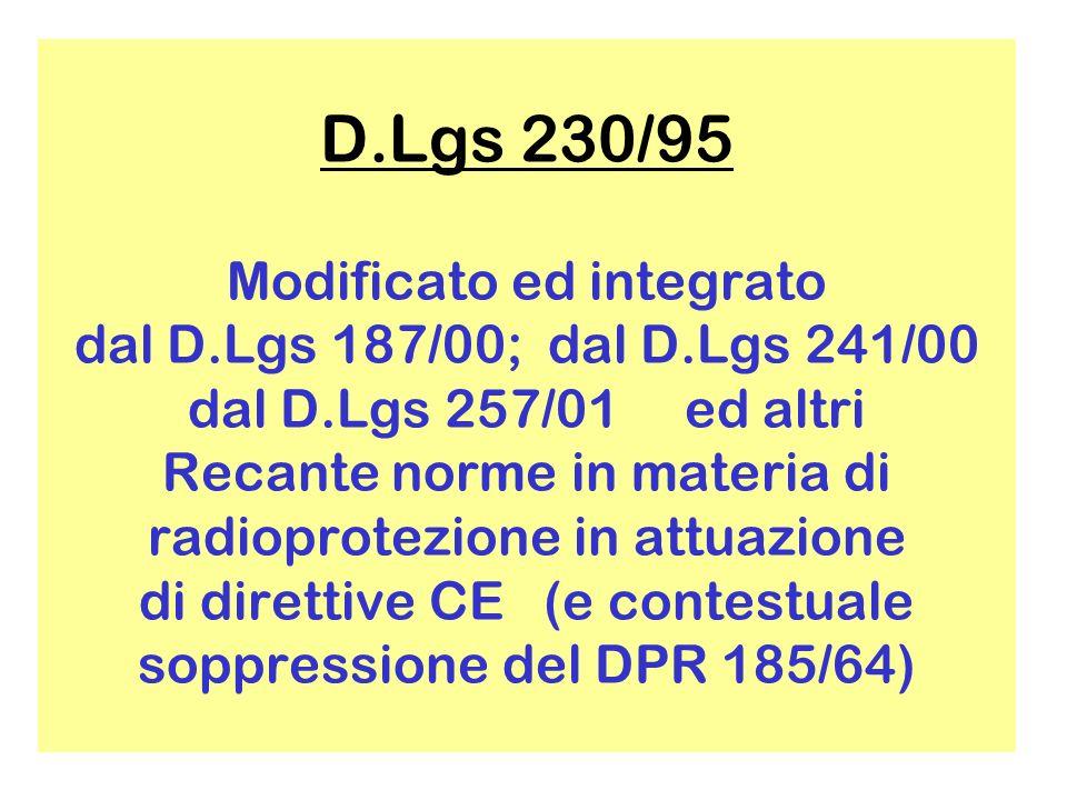 D. Lgs 230/95 Modificato ed integrato dal D. Lgs 187/00; dal D