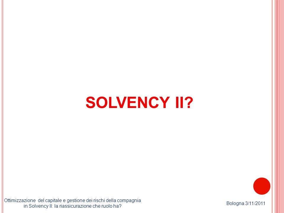 SOLVENCY II Ottimizzazione del capitale e gestione dei rischi della compagnia in Solvency II: la riassicurazione che ruolo ha