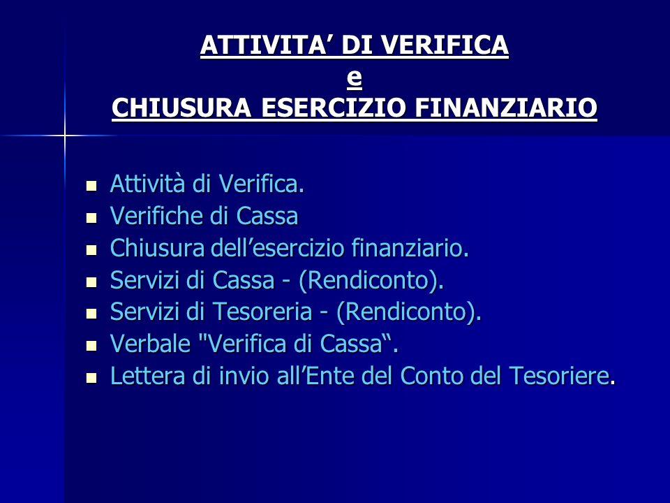 ATTIVITA' DI VERIFICA e CHIUSURA ESERCIZIO FINANZIARIO