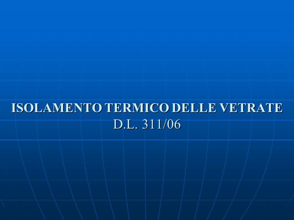 ISOLAMENTO TERMICO DELLE VETRATE D.L. 311/06