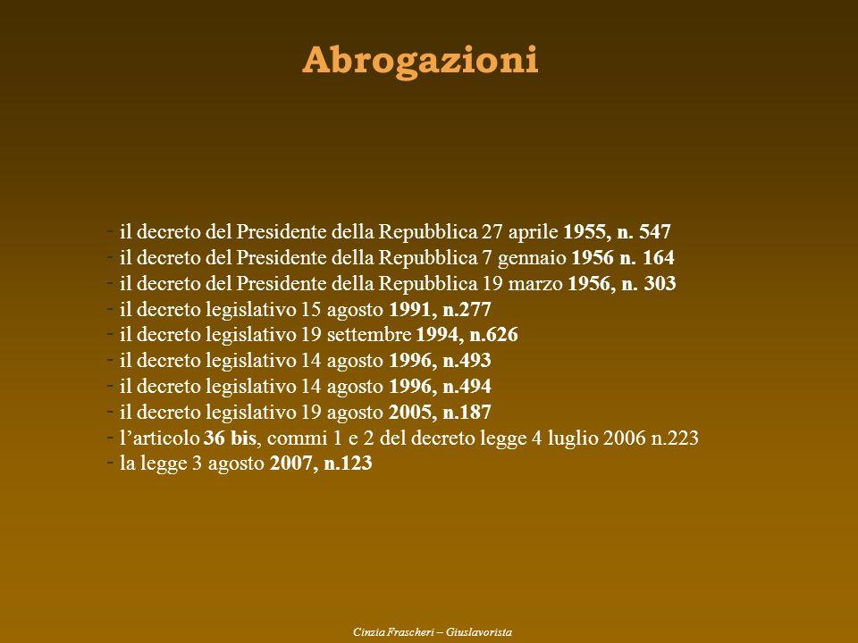Abrogazioniil decreto del Presidente della Repubblica 27 aprile 1955, n. 547. il decreto del Presidente della Repubblica 7 gennaio 1956 n. 164.