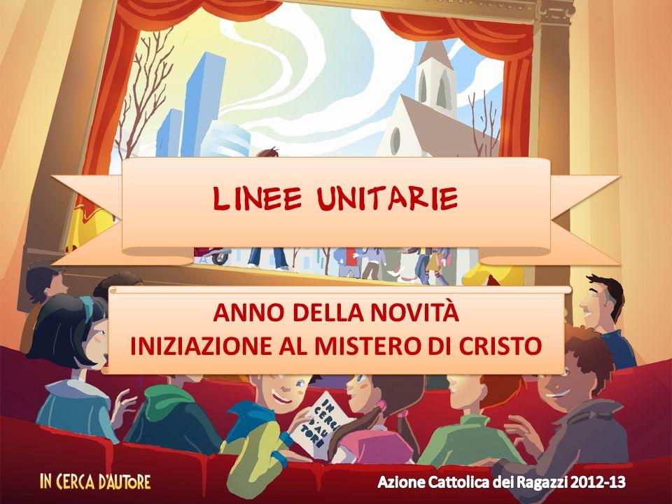 ANNO DELLA NOVITÀ INIZIAZIONE AL MISTERO DI CRISTO