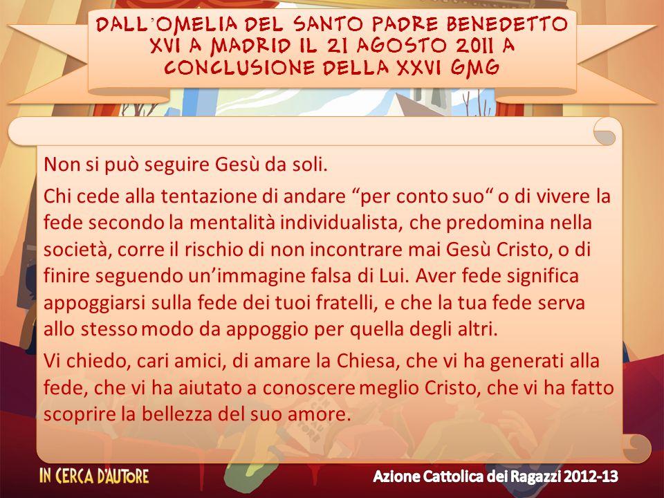 DALL'OMELIA DEL SANTO PADRE BENEDETTO XVI A MADRID IL 21 AGOSTO 2011 A CONCLUSIONE DELLA XXVI GMG
