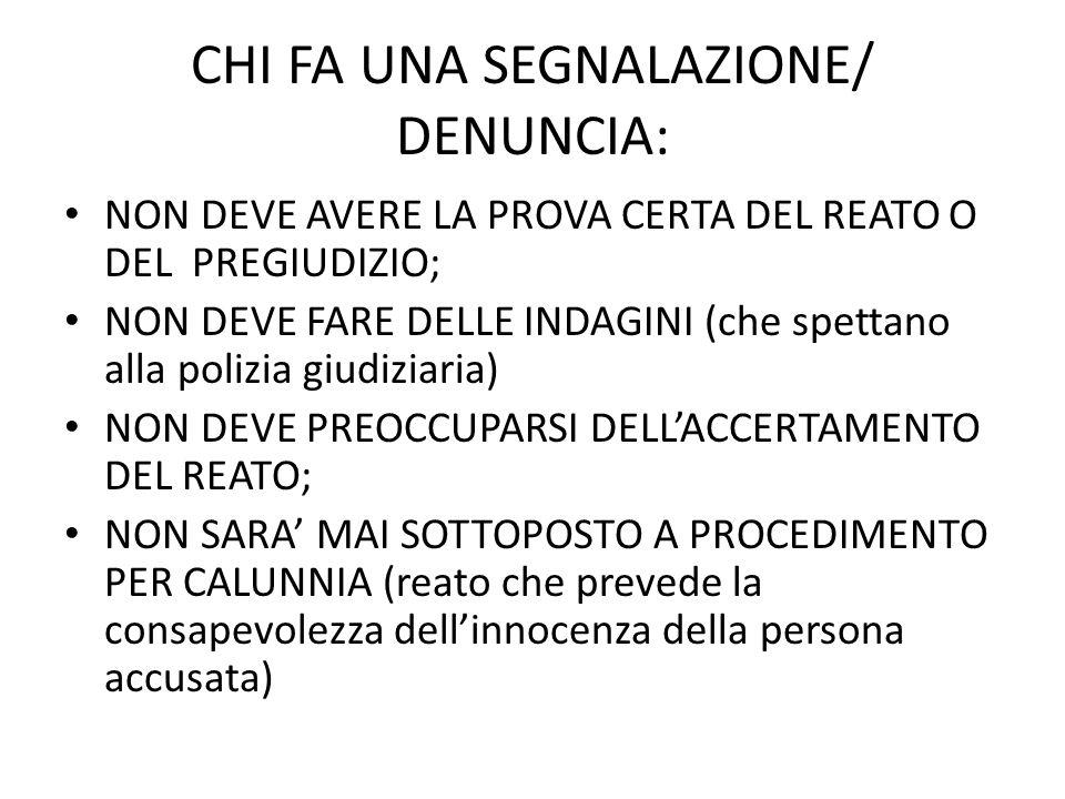 CHI FA UNA SEGNALAZIONE/ DENUNCIA: