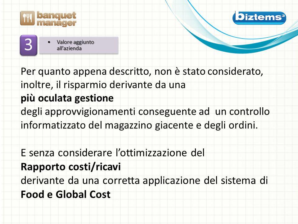 3 E senza considerare l'ottimizzazione del Rapporto costi/ricavi