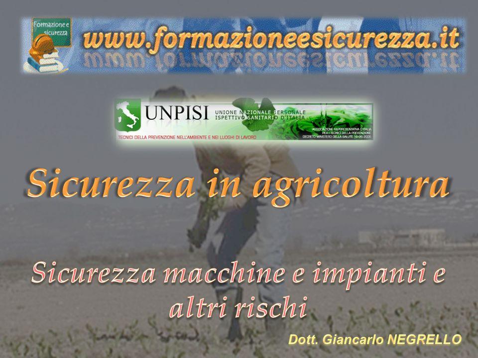 Sicurezza in agricoltura Sicurezza macchine e impianti e altri rischi