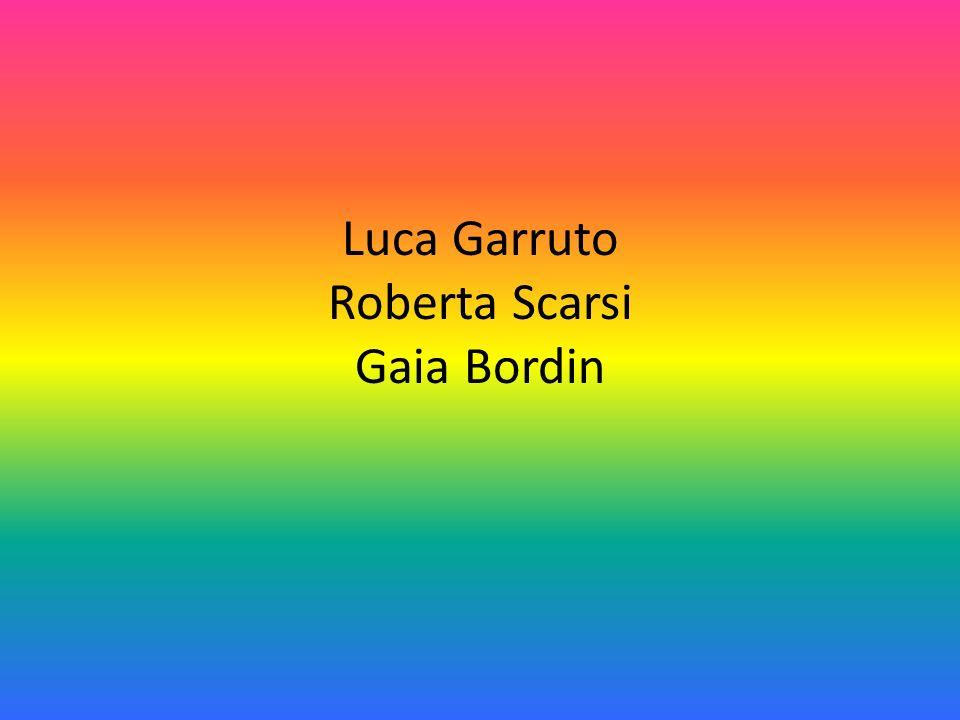 Luca Garruto Roberta Scarsi Gaia Bordin