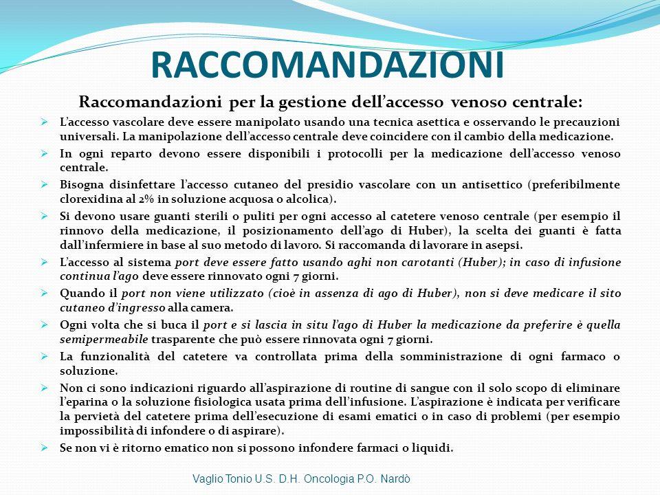 Raccomandazioni per la gestione dell'accesso venoso centrale: