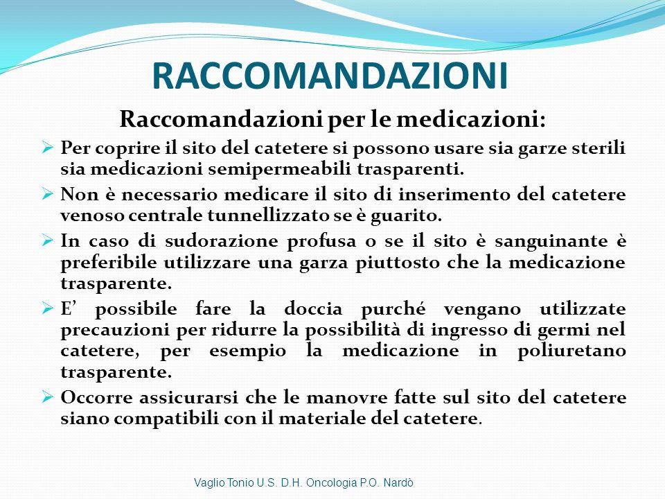 Raccomandazioni per le medicazioni: