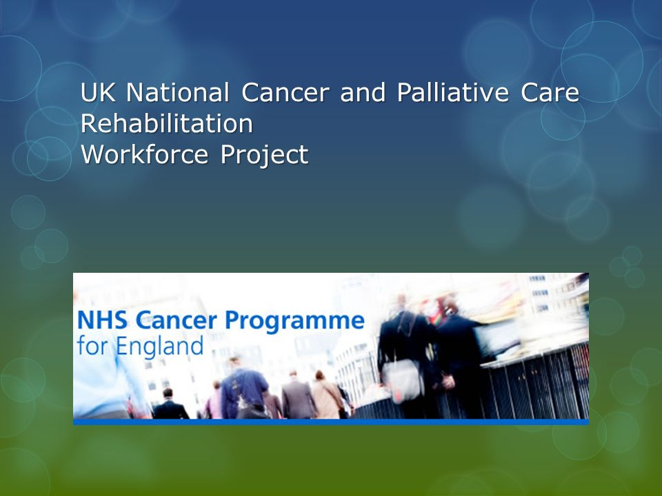 UK National Cancer and Palliative Care Rehabilitation Workforce Project