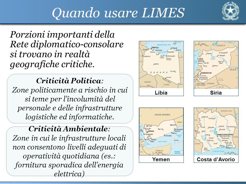 Quando usare LIMESPorzioni importanti della Rete diplomatico-consolare si trovano in realtà geografiche critiche.