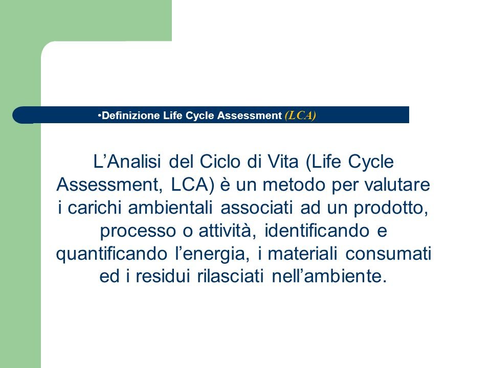 Definizione Life Cycle Assessment (LCA)